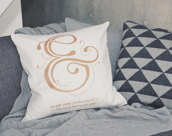 Pillow quote ampersand in copper and white, hand printed copy