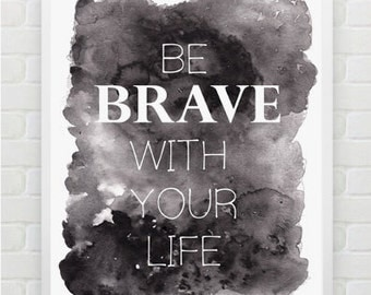 BE BRAVE: Typography, Wall Art, Gallery Wall, Dorm Apartment Decor, Bedroom or Office Art, Inspirational Art, Gift for Her