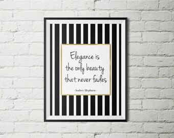 Elegance is the only beauty that never fades - Quote , Gold Wall art , Instant download ,Typographic Print Gold- Silver