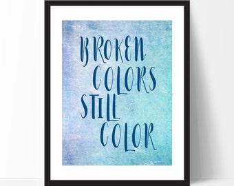 Classroom Decor Broken Colors Still Color - Inspirational Quote Motivational Print Typography Wall Art Birthday Wall Art Christmas Gift DT95