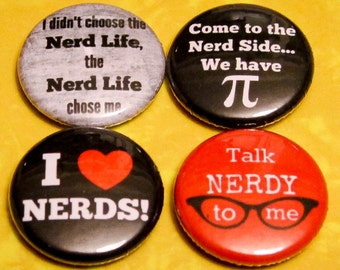 "4 Pack - 1"" Pin Back or Magnet Back NERDY Buttons"