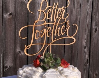 Wedding Cake Topper - Better Together
