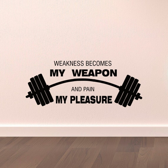 sports quotes wall decals weakness becomes my by fabwalldecals