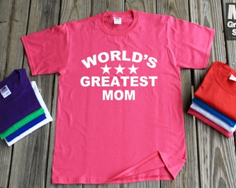 World's Greatest Mom shirt Mother's Day Gift T-Shirt For Mom Handmade Shirt All Colors & Sizes