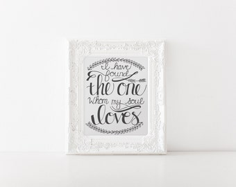 I've Found the One Whom My Soul Loves (Printable - Digital File)