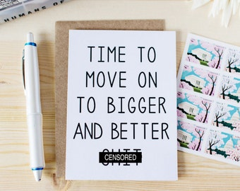 Funny Break-up Card - New Job Card - New Home Card - Time To Move On To Bigger & Better Sh*t - Funny Moving Card. Funny New Job Card.