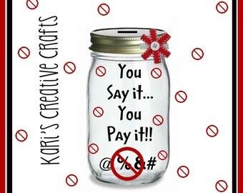 Offensive, Vulgar, Potty Mouth, Swear Jar, Swear Jar Bank, Bank, Cussing Jar, Sailor Mouth, Savings Jar, Mommy & Daddy Jar