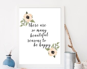 There Are So Many Beautiful Reason to Be Happy Typography Motivational Inspirational Quote Floral Wall Art Home Office Apartment Decor