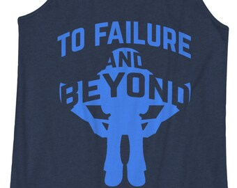 To Failure and Beyond  -  Fitness, Toy Story, Buzz Lightyear, WOD, Workout, Racerback Tank, Yoga, Tanktop, Gym, Disney, Crossfit, Beachbody