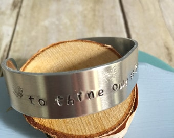 To Thine Own Self Be True - Hand Stamped Cuff Bracelet