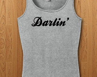 Darlin' Shirt cute womens mens Tank top