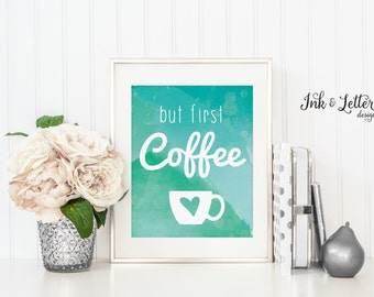 But First Coffee - Wall Decor - Kitchen Wall Art - Coffee Lover - Coffee Wall Art - Coffee Print - Instant Download - Digital Printable 8x10