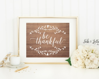 Be Thankful - Thanksgiving Wall Art - Fall Wall Decor - Fall Home Decor - Rustic Wood Sign Decor  - Instant Download - Digital Print - 8x10