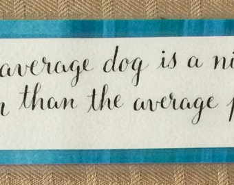 Handmade calligraphy bookmark with dog quote