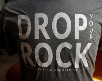 Drop Your Rock {Dude Friendly T-shirt}