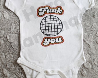 "Funk You Disco Soul Music Baby Bodysuit ""Onesie"" Funny Cute Obscene Clothing"
