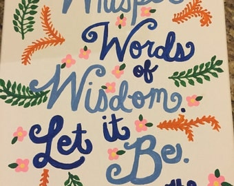 "Canvas Painting Beatles Quote - ""Whisper Words of Wisdom. Let it Be."""