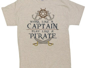 Men's Work Like A Captain Play Like A Pirate Funny T-Shirt