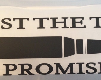 Just the Tip I Promise Vinyl Decal