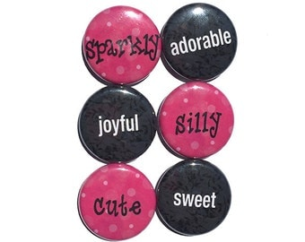 Silly Word Magnets or Pins - Inspirational Words, Adjectives, Sparkly, Adorable, Joyful, Cute, Sweet Fridge Magnets, Pinback Button Set