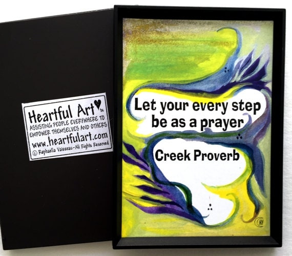 Let Your Every Step NATIVE AMERICAN Inspirational Quote Creek Mindfulness Print Zen Spiritual Meditation Heartful Art by Raphaella Vaisseau