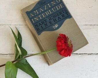 The Amazing Interlude - Mary Roberts Rinehart - Vintage Romance Book - 1918 K Kinneys