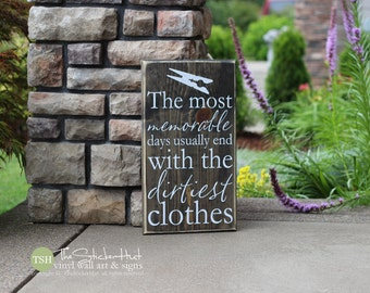 The Most Memorable Days Usually End With The Dirtiest Clothes Laundry Room Decor Wood Sign Quote Saying Distressed Wooden Sign S100