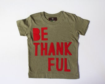 toddler t-shirt, baby top, Be Thankful | toddler Christmas t-shirt, boys and girls thanksgiving shirt, modern kids' clothes, give thanks