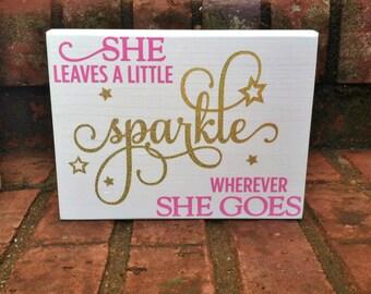 She leaves a little sparkle sign Nursery Decor Little Girl