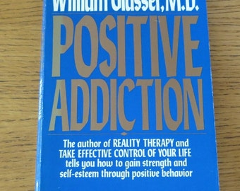 Book -  Positive Addiction - Take Effective Control of Your Life - Paper Back