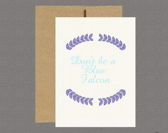 Military Greeting Card - Don't be a Blue Falcon - Care Package, Boot Camp, Basic Training, Deployment, Military Card