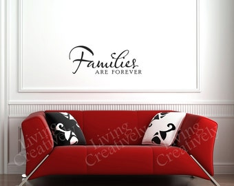 Vinyl Wall Decal - Families Are Forever - Many Color Choices