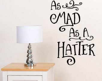 As Mad As A Hatter Wall Decal Vinyl Sticker Wall Decor Quote ALICE IN WONDERLAND