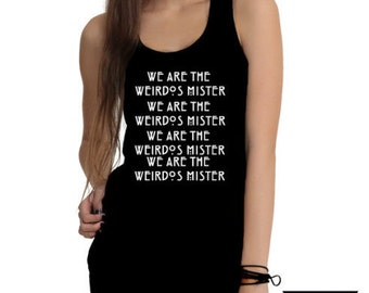 We are the Weirdos Mister Black Tank Top - 100% Cotton