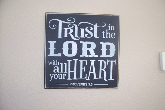 TRUST in the LORD with all your HEART - Proverbs 3:5 - Scripture - 12 x 12 - Black Chalk Paint - Painted wooden sign - Hand painted sign
