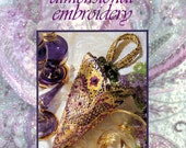 Beaded Dimensional Embroidery by Helan Pearce - Book On Incorporating Beads In Embroidery - 17 Projects - Versital Patterns