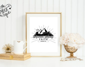 INSTANT DOWNLOAD, Have Mountain Moving Faith, Matthew Scripture Printable, No. 587