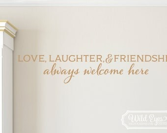 Love Laughter and Friendship always welcome here, Vinyl Wall Decal,   Living room wall art, Wall Decal, Vinyl decal, love quote HH2110