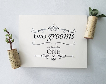 Two Grooms are Better - Marriage Equality Wedding Congrats Card