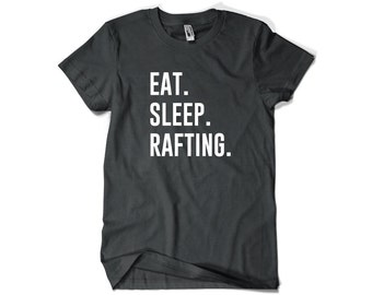 Rafting Shirt-Eat Sleep Rafting T Shirt Rafter Gift Men Women
