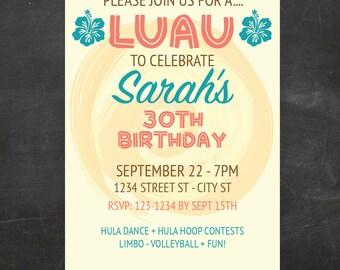 LUAU Birthday Party Invitation - Hawaiian Birthday Invitation - Adult or Child Invitation - Custom Printable