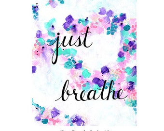 """JUST BREATHE Art Print 8"""" x 10"""", Original Abstract Painting by Sue Allemand, Meditative, Inspirational Spiritual Quotes"""