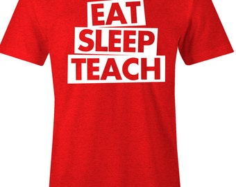 Unisex American Apparel T Shirt -  Eat Sleep Teach - Teaching T Shirt - Item 1314