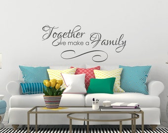 Family Decal Wall Decor - Family Wall Decal - Family Vinyl Wall Decal Lettering - Together We Make A Family Vinyl Wall Decal