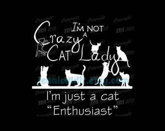 Cat Shirt, Crazy Cat Lady Shirt, Cat Lover Gift, I'm Not A Crazy Cat Lady T-shirt (Custom Available)