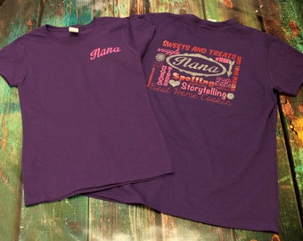"""That's what """"NANA's"""" are made of! Spoil your """" Nana """" back with this one of a kind T!"""