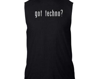 Got Techno? Sleeveless T-Shirt