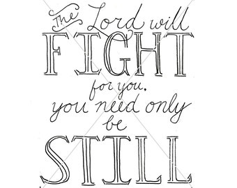 The Lord will Fight for You 8x10 Printable