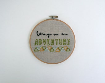 let's go on an adventure embroidery hoop