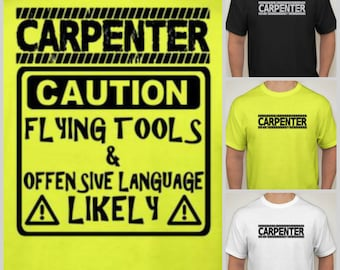 Carpenter Tshirt Caution Flying tools & Offensive Language Likey Carpenter shirt t top